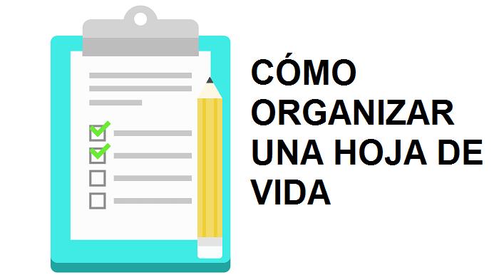 Cómo organizar una hoja de vida eficaz